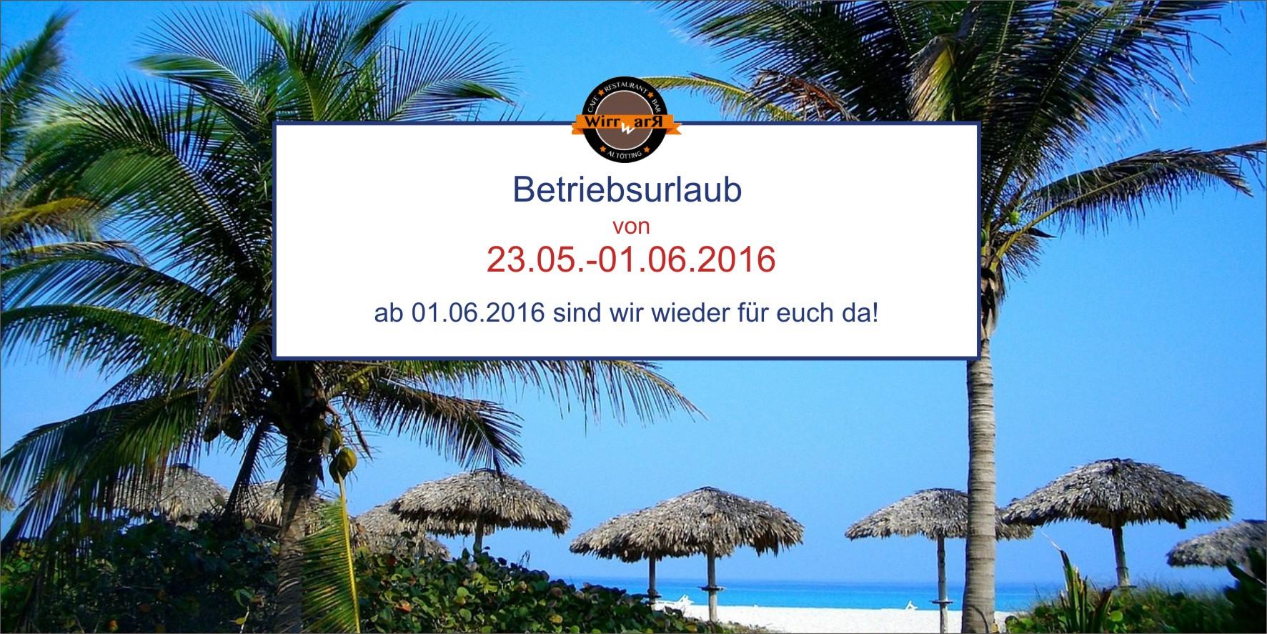 Betriebsurlaub von 23.05.-31.05.2016 | Burger